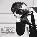 Leave Me Alone/Alexander Rybak