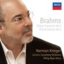 Brahms: Piano Concerto No. 2 / Piano Sonata No. 1/Norman Krieger, London Symphony Orchestra, Philip Ryan Mann
