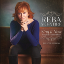 Sing It Now: Songs Of Faith & Hope (Deluxe)/Reba McEntire