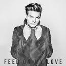 Feed On My Love/Robin Stjernberg