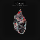 Love Is The Beast (feat. Avelino)/ROMANS