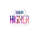 Higher (feat. JME, Vida Sunshyne)/Solo 45