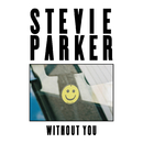 Without You/Stevie Parker