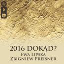 2016 Dokąd? (Live)/Zbigniew Preisner, Ewa Lipska