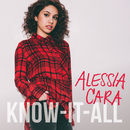 Know-It-All/Alessia Cara