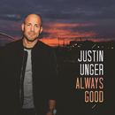 Always Good/Justin Unger