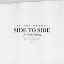 Side To Side (Remixes) (feat. Nicki Minaj)/Ariana Grande