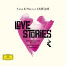 Love Stories/Katia & Marielle Labèque
