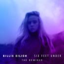 Six Feet Under (The Remixes)/Billie Eilish