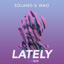 Lately/Solano, WAO