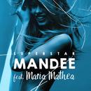 Superstar (feat. Maria Mathea)/MANDEE