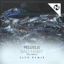 Bad Habit (SLVR Remix) (feat. Arielle)/Pelussje