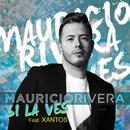 Si La Ves (feat. Xantos)/Mauricio Rivera