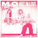 Not In Love (Acoustic)/M.O