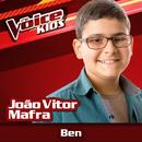 Ben (Ao Vivo / The Voice Brasil Kids 2017)/João Vitor Mafra