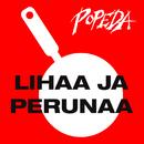 Lihaa Ja Perunaa/Popeda