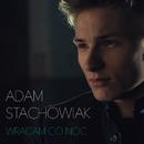 Wracam Co Noc/Adam Stachowiak