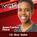 Cê Que Sabe (Ao Vivo / The Voice Brasil Kids 2017)/Juan Carlos Poca