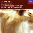 Richard Strauss: Ein Heldenleben; Metamorphosen/Herbert Blomstedt, San Francisco Symphony