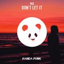 Don't Let It/¥€$