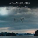 Haiku/Anna Maria Jopek, Makoto Ozone