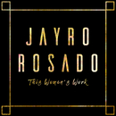 This Woman's Work/Jayro Rosado