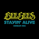 Stayin' Alive (Serban Mix)/Bee Gees
