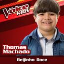 Beijinho Doce (Ao Vivo / The Voice Brasil Kids 2017)/Thomas Machado