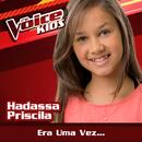 Era Uma Vez... (Ao Vivo / The Voice Brasil Kids 2017)/Hadassa Priscila
