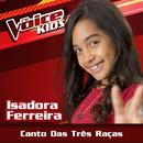 Canto Das Três Raças (Ao Vivo / The Voice Brasil Kids 2017)/Isadora Ferreira