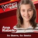 Eu Quero, Eu Gosto (Ao Vivo / The Voice Brasil Kids 2017)/Ana Rabelo