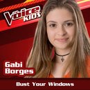 Bust Your Windows (Ao Vivo / The Voice Brasil Kids 2017)/Gabi Borges