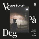 Ventet på deg (feat. Myra)/Lars Vaular