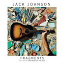 "Fragments (From The Film ""The Smog Of The Sea"")/Jack Johnson and Friends"