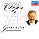 Chopin: Ballades; Barcarolle; Fantaisie/Jorge Bolet