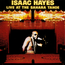 Live At The Sahara Tahoe/Isaac Hayes