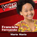 Maria, Maria (Ao Vivo / The Voice Brasil Kids 2017)/Franciele Fernanda