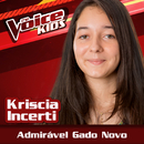 Admirável Gado Novo (Ao Vivo / The Voice Brasil Kids 2017)/Kriscia Incerti