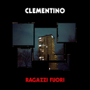 Ragazzi Fuori/Clementino