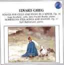 Grieg: Sonata for Cello and Piano in A minor, Op.36 / Norwegian Folk Songs and Dances, Op.17/Aage Kvalbein, Jens Harald Bratlie, Kjell Bækkelund