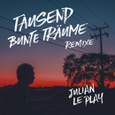 Tausend bunte Träume (Remixe)/Julian le Play