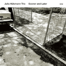 Sooner And Later/Julia Hülsmann Trio