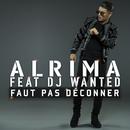 Faut pas déconner (feat. Dj Wanted)/Alrima