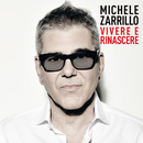 Vivere E Rinascere/Michele Zarrillo