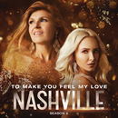 To Make You Feel My Love (feat. Maisy Stella)/Nashville Cast