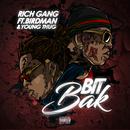 Bit Bak (feat. Birdman, Young Thug)/Rich Gang