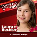 A Menina Dança (Ao Vivo / The Voice Brasil Kids 2017)/Laura Bechler
