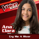 Cry Me A River (Ao Vivo / The Voice Brasil Kids 2017)/Ana Clara
