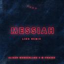 Messiah (Alison Wonderland X M-Phazes) (Lido Remix)/Alison Wonderland, M-Phazes