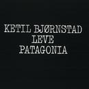 Leve Patagonia/Ketil Bjørnstad